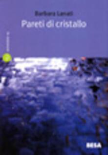 Pareti di cristallo - Barbara Lanati - copertina