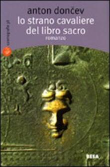 Lo strano cavaliere del libro sacro - Anton Donchev - copertina