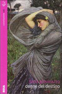 Libro Donne del destino Ilaria Giovinazzo
