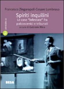 Spiriti inquilini - Francesco Zingaropoli,Cesare Lombroso - copertina