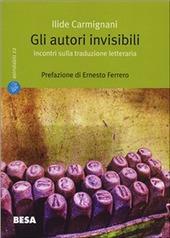 Gli Gli autori invisibili. Incontri sulla traduzione letteraria copertina