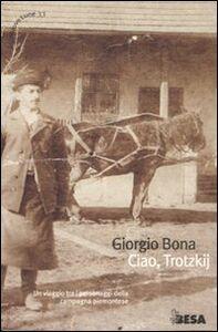 Foto Cover di Ciao, Trotzkij, Libro di Giorgio Bona, edito da Besa