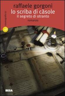 Mercatinidinataletorino.it Lo scriba di Càsole. Il segreto di Otranto Image