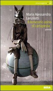 Foto Cover di Il temerario asino di cartapesta, Libro di M. Alessandra Lanzilotti, edito da Besa