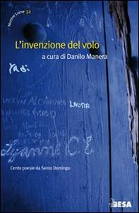 L' invenzione del volo. Cento poesie da Santo Domingo. Ediz. italiana e spagnola