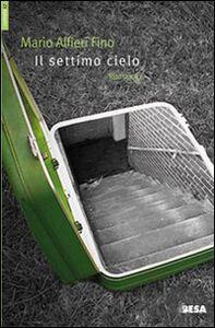 Foto Cover di Il settimo cielo, Libro di Mario A. Fino, edito da Besa