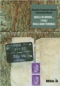 Libro Quelli di Brioni figli degli anni terribili Mauro M. Fumarola , Simonetta Ghezzi