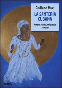 Ristorantezintonio.it La santería cubana. Aspetti teorici, mitologici e rituali Image