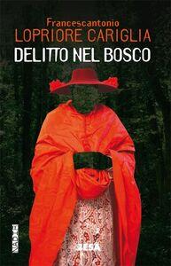 Libro Delitto nel bosco Francescantonio Lopriore Cariglia