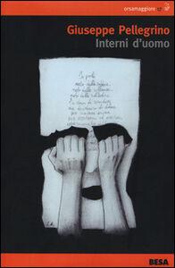 Libro Interni d'uomo Giuseppe Pellegrino
