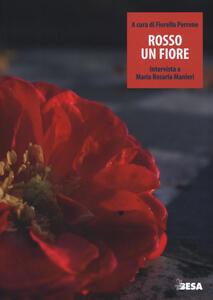 Rosso un fiore. Intervista a Maria Rosaria Manieri