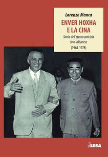 Listadelpopolo.it Enver Hoxha e la Cina. Storia dell'eterna amicizia sino-albanese (1961-1978) Image