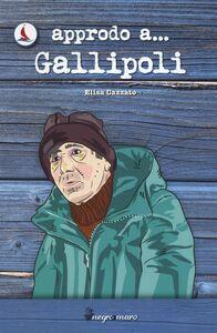 Libro Approdo a... Gallipoli Elisa Cazzato