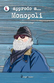 Approdo a... Monopoli - Federico Longo - copertina