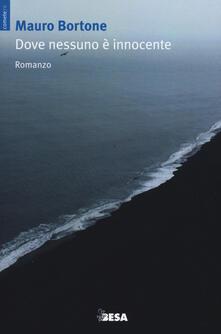 Dove nessuno è innocente - Mauro Bortone - copertina