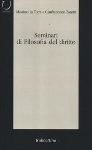Libro Seminari di filosofia del diritto. Categorie del dibattito contemporaneo Massimo La Torre , Gianfrancesco Zanetti