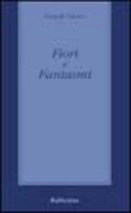 Libro Fiori e fantasmi Pasquale Talarico