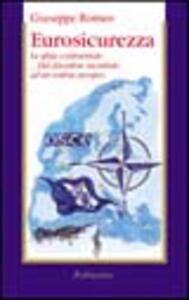 Eurosicurezza. La sfida continentale... Dal disordine mondiale ad un ordine europeo
