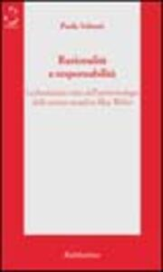 Razionalità e responsabilità. La fondazione etica dell'epistemologia delle scienze sociali in Max Weber