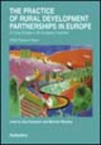 The practice of rural development partnerships in Europe. 24 case studies in six european countries