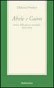 Libro Abele e Caino. Storie della guerra mondiale 1814-2001 Ulderico Nisticò