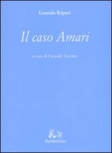 Libro Il caso Amari Leonida Rèpaci