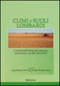 Climi e suoli lombardi. Il contributo dell'Ersal alla conoscenza, conservazione e uso delle risorse fisiche