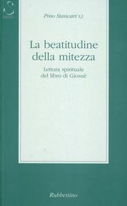 Libro La beatitudine della mitezza. Lettura spirituale del libro di Giosuè Pino Stancari