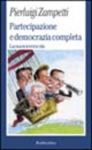 Libro Partecipazione e democrazia completa. La nuova vera via P. Luigi Zampetti