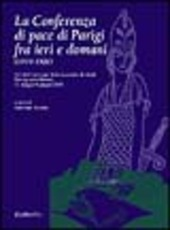 La Conferenza di pace di Parigi fra ieri e domani (1919-1920)