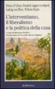 Libro L' interventismo, il liberalismo e la politica della casa