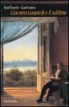 Giacomo Leopardi e il sublime. Archeologia e percorsi di una idea estetica.pdf