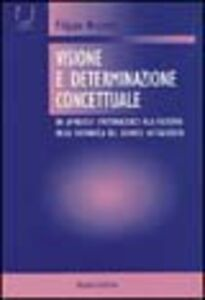 Visione e determinazione concettuale. Un approccio epistemologico alla filosofia della matematica del secondo Wittgenstein