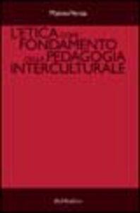 L' etica come fondamento della pedagogia interculturale