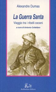 Libro La guerra santa. Viaggio tra i ribelli ceceni Alexandre Dumas