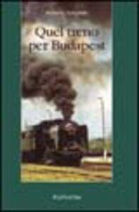 Quel treno per Budapest