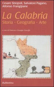 Libro La Calabria. Storia, geografia, arte Cesare Sinopoli , Salvatore Pagano , Alfonso Frangipane