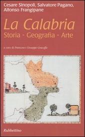 La Calabria. Storia, geografia, arte