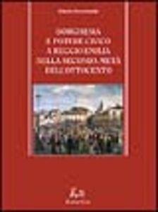 Borghesia e potere civico a Reggio Emilia nella seconda metà dell'Ottocento (1859-1889)