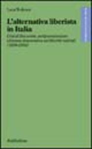 L' alternativa liberista in Italia. Crisi di fine secolo, antiprotezionismo e finanza democratica nei liberisti radicali (1898-1904)