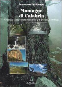 Montagne di Calabria. Guida storico-naturalistica ed escursionistica