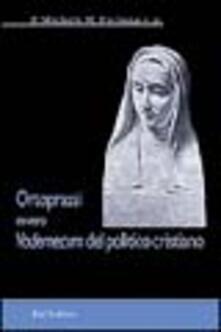 Ortoprassi ovvero vademecum del politico cristiano.pdf