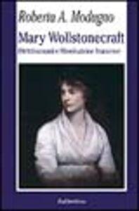 Foto Cover di Mary Wollstonecraft. Diritti umani e Rivoluzione francese, Libro di Roberta A. Modugno Crocetta, edito da Rubbettino