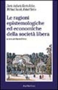 Le ragioni epistemologiche ed economiche della società libera