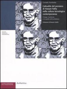 L' attualità del pensiero di Hassan Fathy nella cultura tecnologica contemporanea. Il luogo, l'ambiente e la qualità dell'architettura