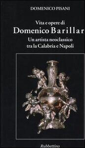 Vita e opere di Domenico Barillari. Un artista neoclassico tra la Calabria e Napoli