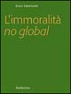L' immoralità no global