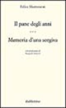 Il pane degli anni. Memoria duna sorgiva.pdf