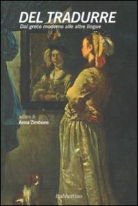 Libro Del tradurre. Dal greco moderno alle altre lingue