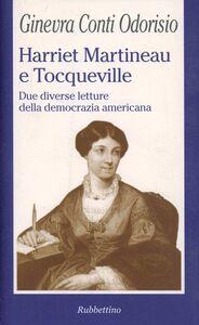 Libro Harriet Martineau e Tocqueville. Due diverse letture della democrazia americana Ginevra Conti Odorisio